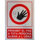 Cartel 'Prohibit el pas a tota persona aliena a l'obra'